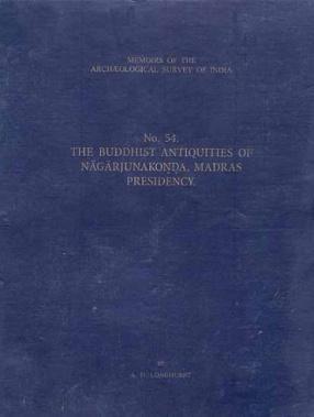 The Buddhist Antiquities of Nagarjunakonda