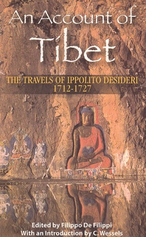 An Account of Tibet: The Travels of Ippolito Desideri, 1712-1727