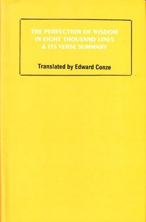 The Perfection of Wisdom in Eight Thousand Lines and Its Verse Summary