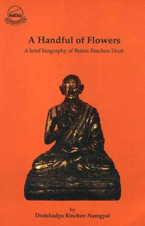 A Handful of Flowers: A Brief Biography of Buton Rinchen Drub