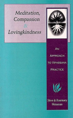 Meditation Compassion and Lovingkindness: An Approach To Vipassana Practice