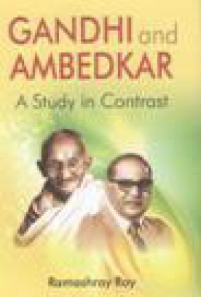 Gandhi and Ambedkar: A Study in Contrast