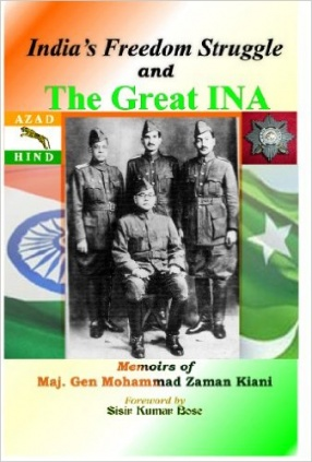 India's Freedom Struggle and the Great I.N.A.