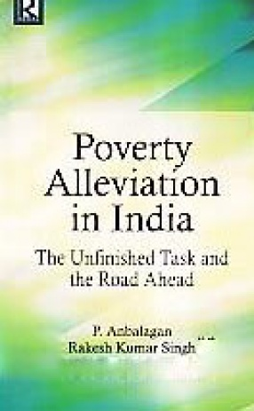 Poverty Alleviation in India: The Unfinished Task and the Road Ahead