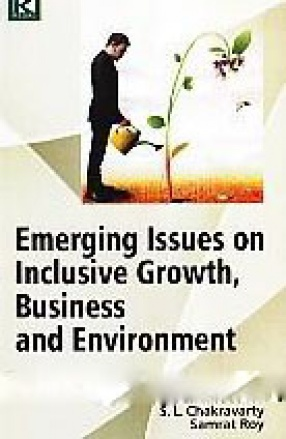 Emerging Issues on Inclusive Growth, Business and Environment