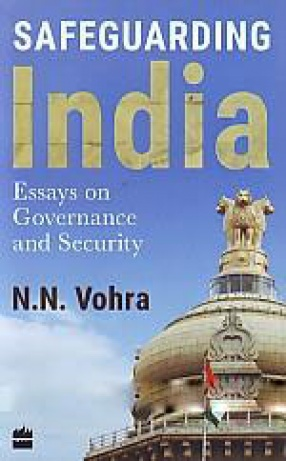 Safeguarding India: Essays on Governance and Security