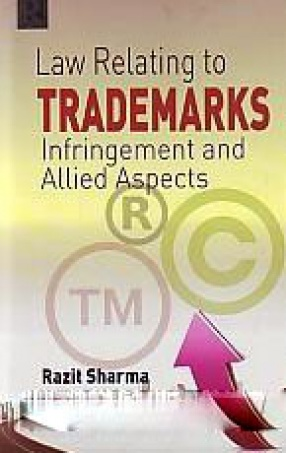 Law Relating to Trademarks: Infringement and Allied Aspects