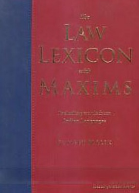 The Law Lexicon With Maxims: Including Words from Indian Languages