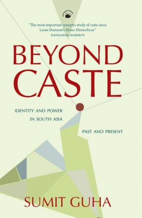 Beyond Caste: Identity and Power in South Asia