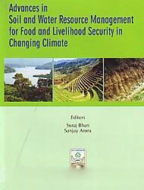 Advances in Soil and Water Resource Management for Food and Livelihood Security in Changing Climate