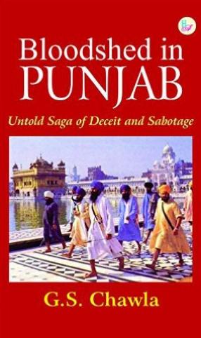 Bloodshed in Punjab: Untold Saga of Deceit and Sabotage