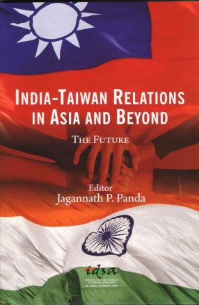 India: Taiwan Relations in Asia and Beyond: The Future