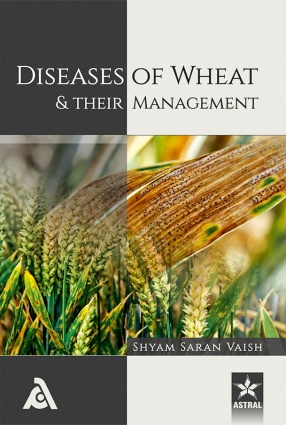 Diseases of Wheat and Their Management