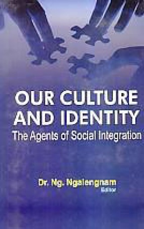 Our Culture and Identity: The Agents of Social Integration