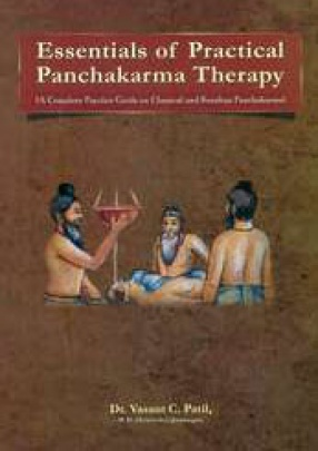 Essentials of Practical Panchakarma Therapy: A Complete Practice Guide on Classical and Keraliya Panchakarma