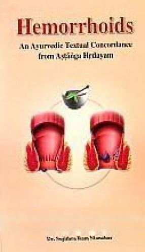 Hemorrhoids: An Ayurvedic Textual Concordance from Astanga Hrdayam