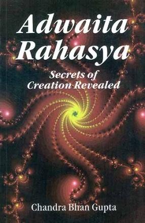Adwaita Rahasya: Secrets of Creation Revealed