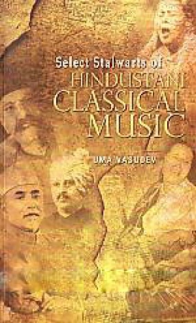 Select Stalwarts of Hindustani Classical Music