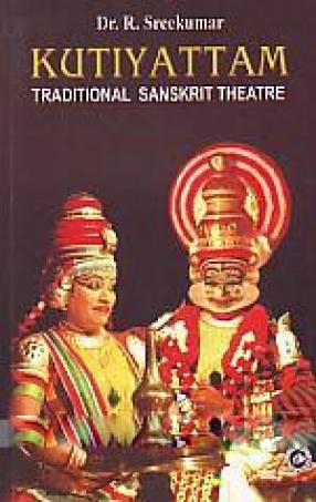 Kutiyattam: Traditional Sanskrit Theatre