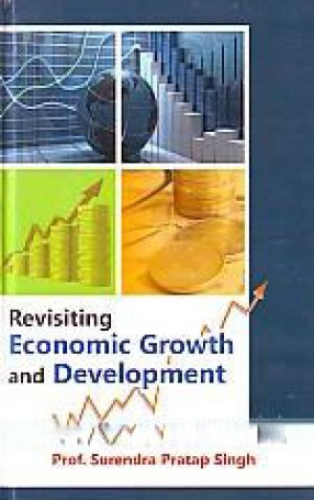 Revisiting Economic Growth and Development