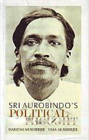 Sri Aurobindo's Political Thought, 1893-1908