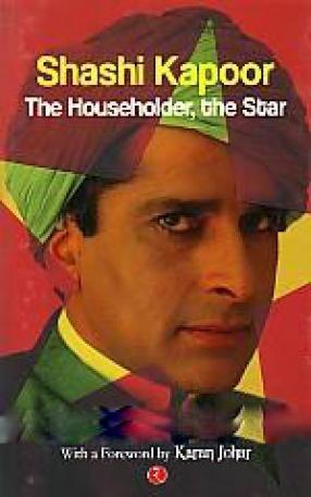 Shashi Kapoor: The Householder, The Star