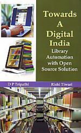 Towards A Digital India: Library Automation With Open Source Solution