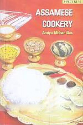 Assamese Cookery: Traditional Recipes