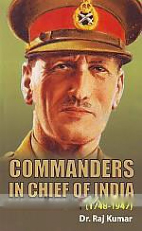 Commanders In-Chief of India (1748-1947)
