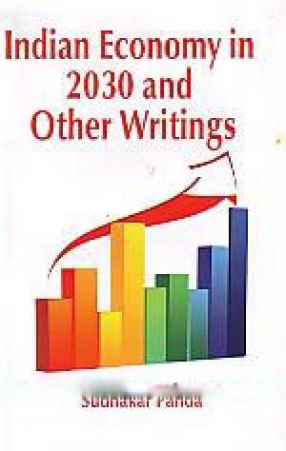 Indian Economy in 2030 and Other Writings