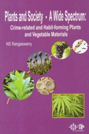 Plants and Society: A Wide Spectrum: Crime-Related and Habit-Forming Plants and Vegetable Materials