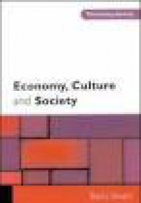 Economy Culture and Society: A Sociological Critique of Neo-Liberalism