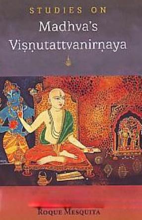 Studies On Madhva's Visnutattvanirnaya