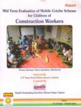 Mid Term Evaluation of Mobile Creche Scheme for Children of Construction Workers