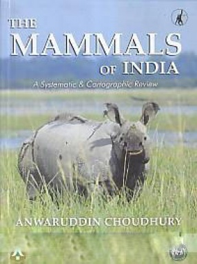 The Mammals of India: A Systematic & Cartographic Review