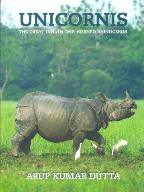 Unicornis: The Great Indian One-Horned Rhinoceros