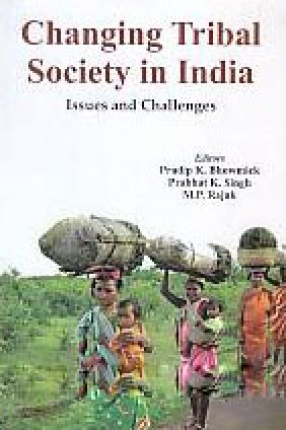 Changing Tribal Society in India: Issues and Challenges