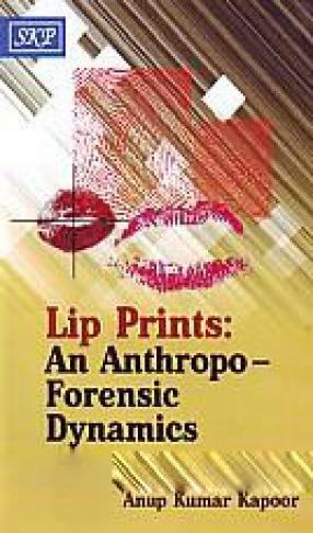 Lip Prints: An Anthropo - Forensic Dynamics