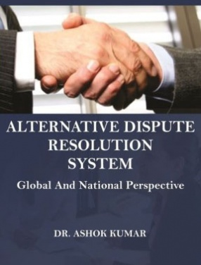 Alternative Dispute Resolution System: Global and National Perspective