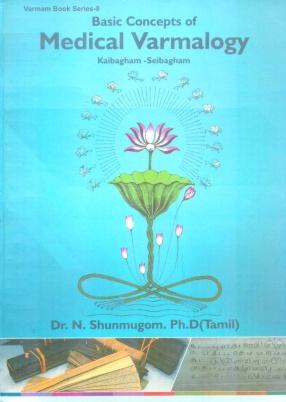 Basic Concepts of Medical Varmalogy: Kaibagham - Seibagham