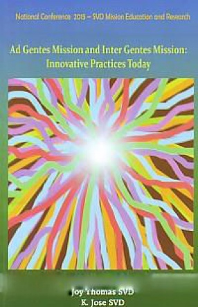 Ad Gentes Mission and Inter Gentes Mission: Innovative Practices Today