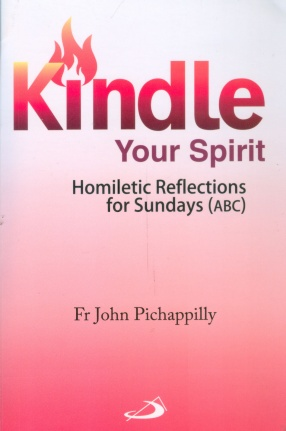 Kindle Your Spirit: Homiletic Reflections for Sundays (ABC)