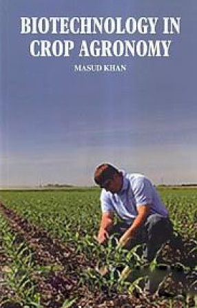 Biotechnology in Crop Agronomy