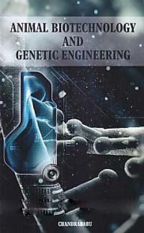 Animal Biotechnology and Genetic Engineering