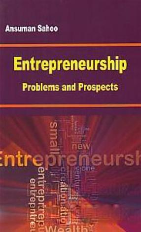 Entrepreneurship: Problems and Prospects