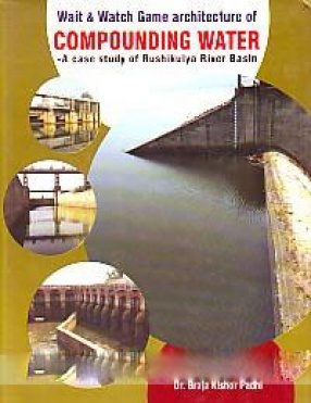 Wait & Watch Game Architecture of Compounding Water: A Case Study of Rushikulya River Basin