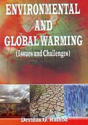 Environmental and Global Warming: Issues and Challenges