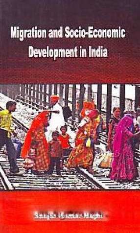 Migration and Socio-Economic Development in India