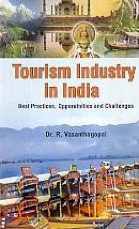 Tourism Industry in India: Best Practices, Opportunities and Challenges