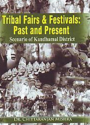 Tribal Fairs and Festivals: Past and Present Scenario of Kandhamal District